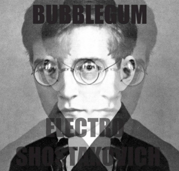 Bubblegum 'Geometry Three (Electro Shostakovich)'