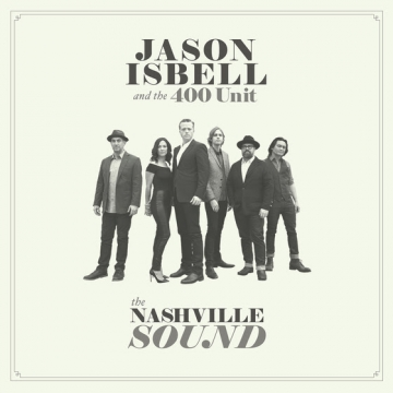 "Jason Isbell and the 400 Unit ""The Nashville Sound"""