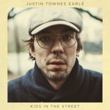 """Justin Townes Earle """"Kids in the Street"""""""