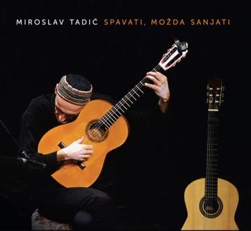 Miroslav Tadić 'Spavati, možda sanjati'