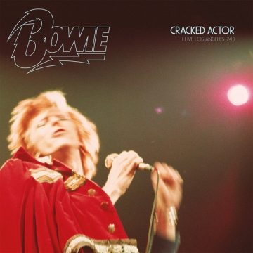 Bowie 'Cracked Actor (Live Los Angeles '74)'