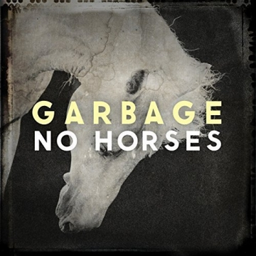 Garbage 'No Horses'