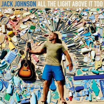 Jack Johnson 'All The Light Above It Too'