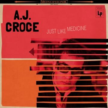"""A.J. Croce """"Just Like Medicine"""""""