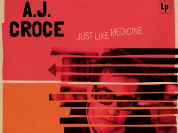 "A.J. Croce "" Just Like Medicine"""