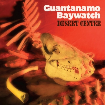 "Guantanamo Baywatch ""Desert Center"""