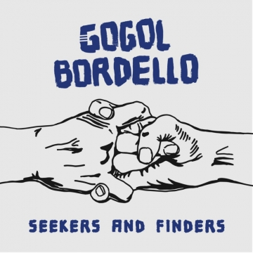 "Gogol Bordello ""Seekers and Finders"""