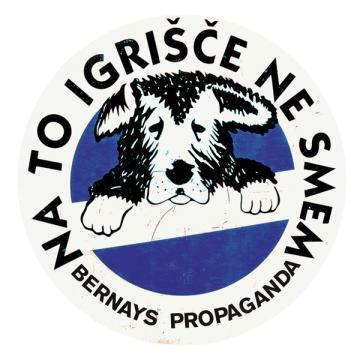 Bernays Propaganda 'Na to igrišče ne smem'