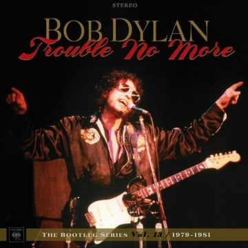 "Bob Dylan ""Trouble No More"""