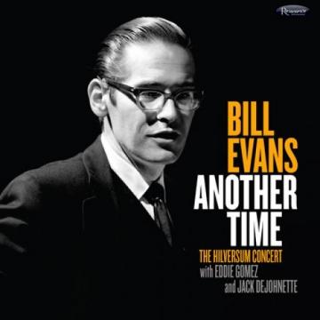 "Bill Evans ""Another Time: The Hilversum Concert"""
