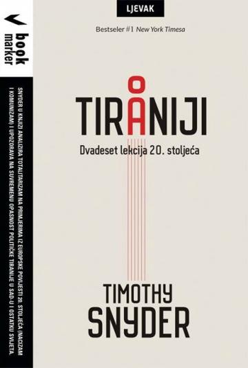"Timothy Snyder ""O tiraniji: Dvadeset lekcija 20. stoljeća"""