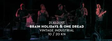 Brain Holidays i One Dread u Vintage Industrial Baru