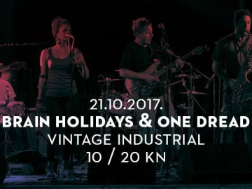 Brain Holidays i One Dread u Vintage Industrial Baru
