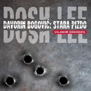 Dosh Lee i Davorin Bogović 'Stara pizdo (Voljenom diskografu)'