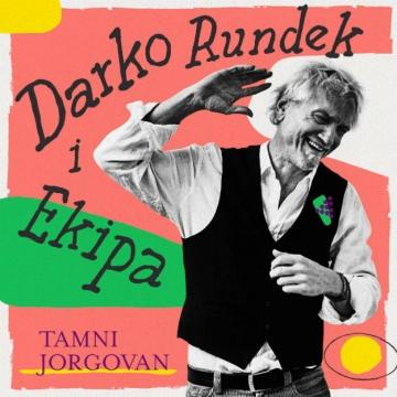 Darko Rundek i Ekipa 'Tamni jorgovan'