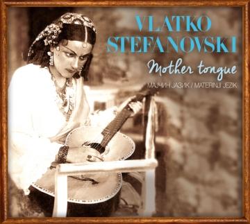 Vlatko Stefanovski 'Mother Tongue'
