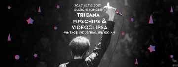Tri dana Pips Chips & Videoclipsa u Vintage Industrial Baru
