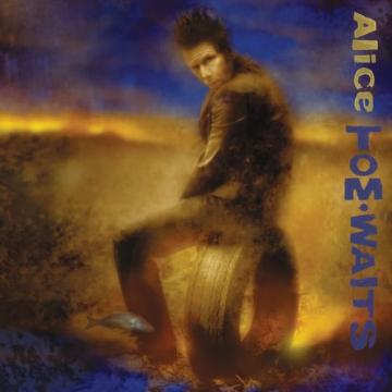 "Tom Waits ""Alice"" Remastered"