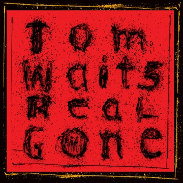 """Tom Waits """"Real Gone"""" Remastered"""