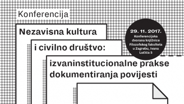 Nezavisna kultura i civilno društvo: izvaninstitucionalne prakse dokumentiranja povijesti