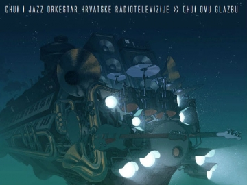 Chui i Jazz orkestar HRT-a 'Chui ovu glazbu'