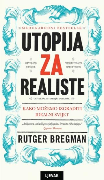 "Rutger Bregman ""Utopija za realiste"""