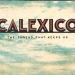 Calexico 'The Thread That Keeps Us' – stilski šarolika slikovnica s granice