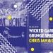Wicked Garden – grunge special: Chris Ian u Vintage Industrialu