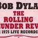 Bob Dylan 'The Rolling Thunder Revue: The 1975 Live Recordings' – još jedan kvalitetan 'overkill'