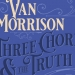 Van Morrison 'Three Chords and the Truth' – nije country, ali jest za starce