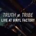 Truth ≠ Tribe 'Live at Vinyl Factory' – kad se susretnu profinjene melodije i opake gitare