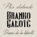 Branko Galoić 'Danse de la liberté / Ples slobode' – domaći stranac